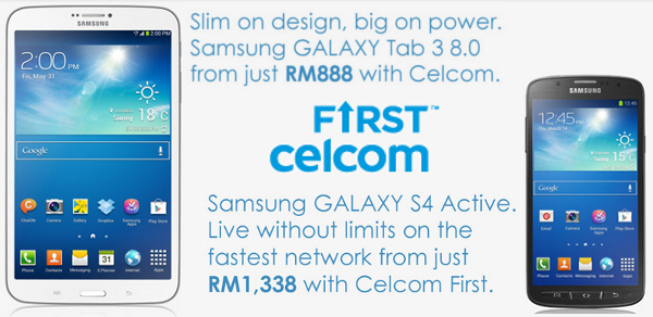 Celcom offers Samsung Galaxy Tab 3 8.0 (from RM888) and Galaxy S4 Active (from RM1388)