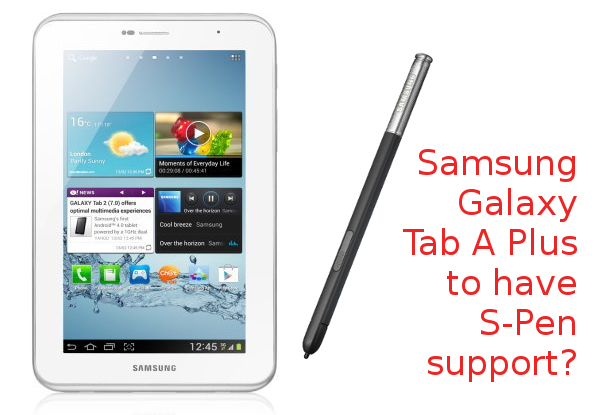 Rumours: Samsung Galaxy Tab A coming with S-pen support for cheap?