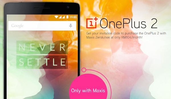 OnePlus 2 will be available in Malaysia via Maxis on 22 September 2015