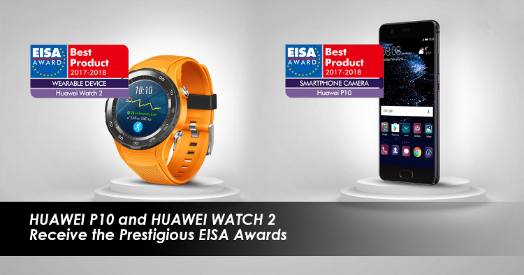 Huawei P10 and Watch 2 also win EISA 2017-2018 awards
