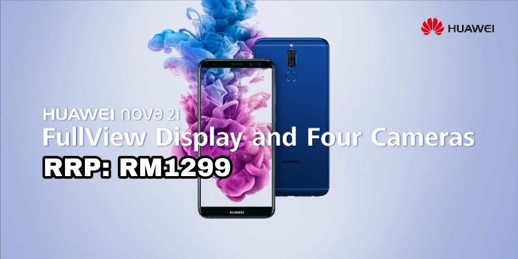 huawei nova 2i price. huawei nova 2i tech specs and price confirmed at rm1299, ambassador will be hannah delisha? p