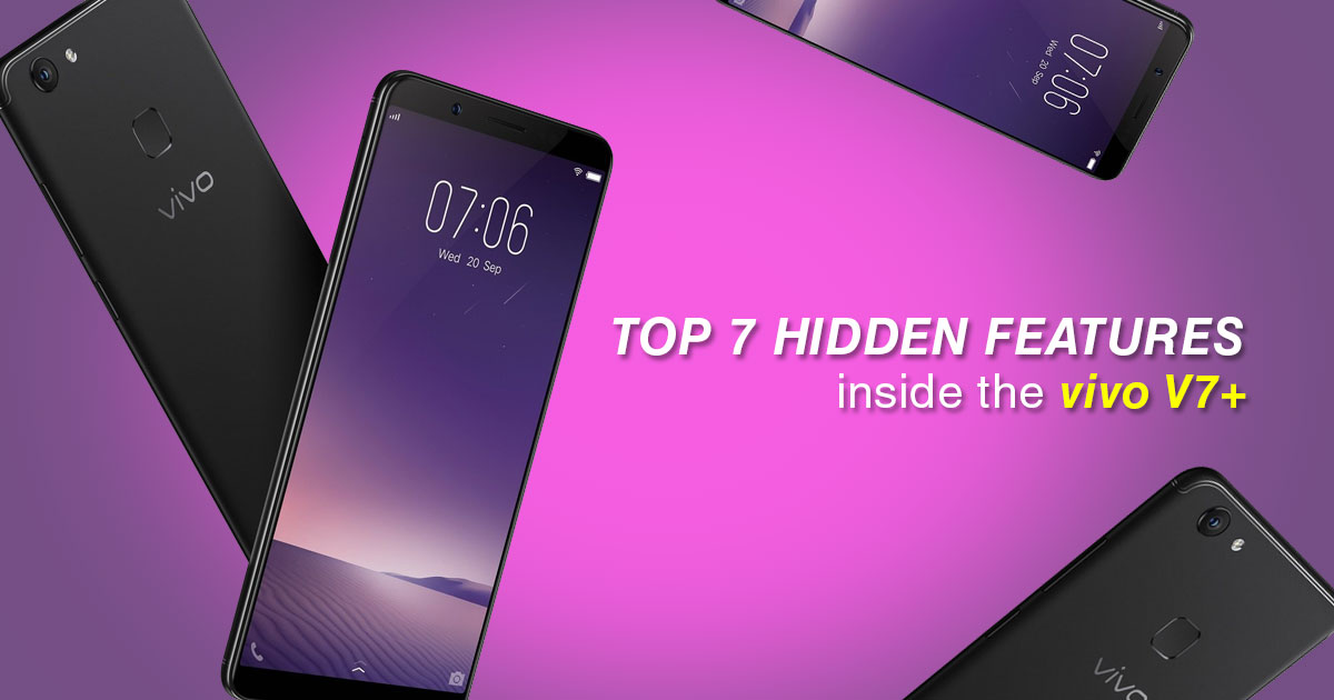 Top 7 hidden features inside the vivo V7+