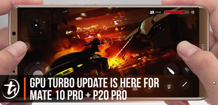 Huawei's GPU Turbo update has rolled out in Malaysia to the Mate 10 Pro and P20 Pro