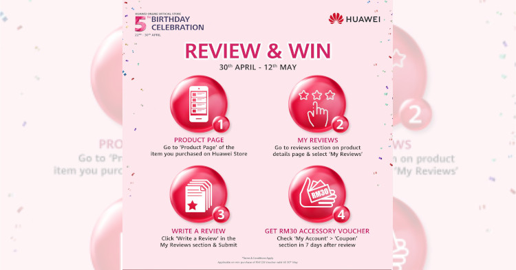 Review any Huawei  products and stand a chance to win vouchers worth RM30 each