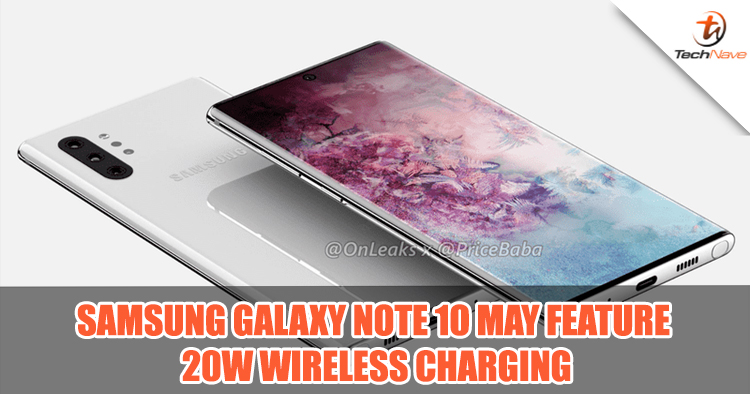 Samsung Galaxy Note 10 may feature 20W wireless charging