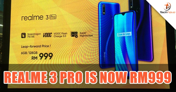 The highest Realme 3 Pro variant is now RM999...FOREVER