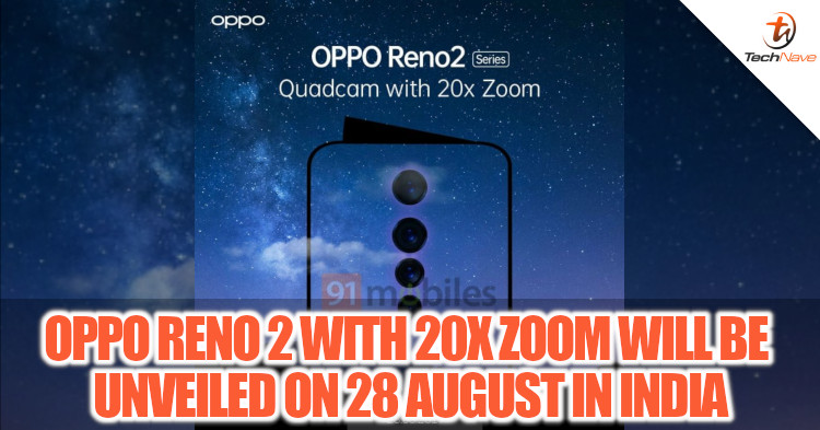 OPPO Reno 2 series with 20x zoom and 4 rear camera to be unveiled on 28 August 2019