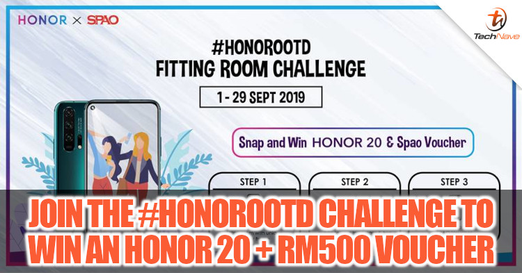 Stand a chance to win an HONOR 20 + RM500 voucher with the #HONOROOTD fitting room challenge