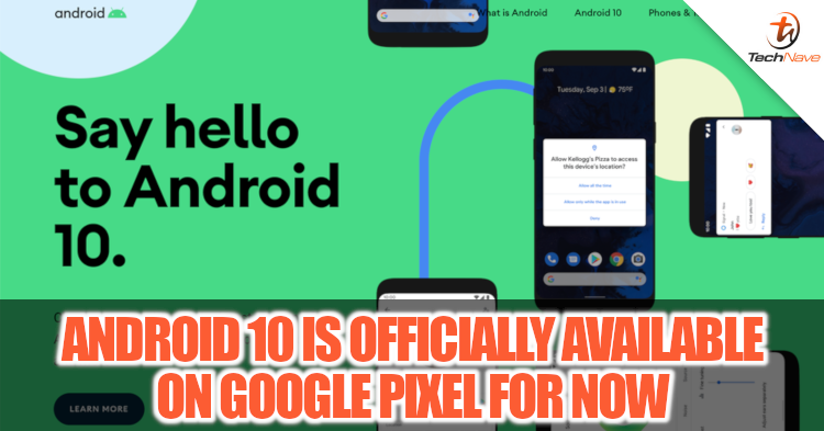 Android 10 is officially available on Google Pixel starting today