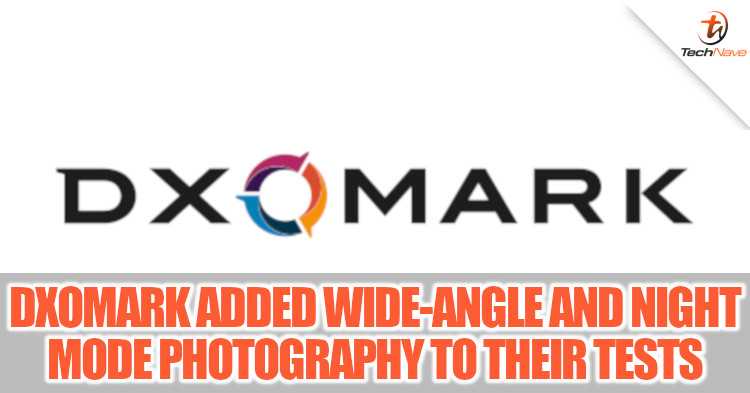 DxOMark revamped their tests to include wide-angle and night mode scores