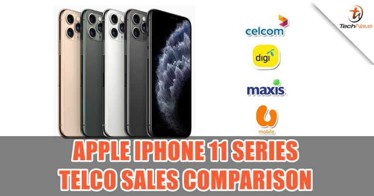 Comparison: Apple iPhone 11 series sales plan by Celcom, Digi, Maxis, and U Mobile