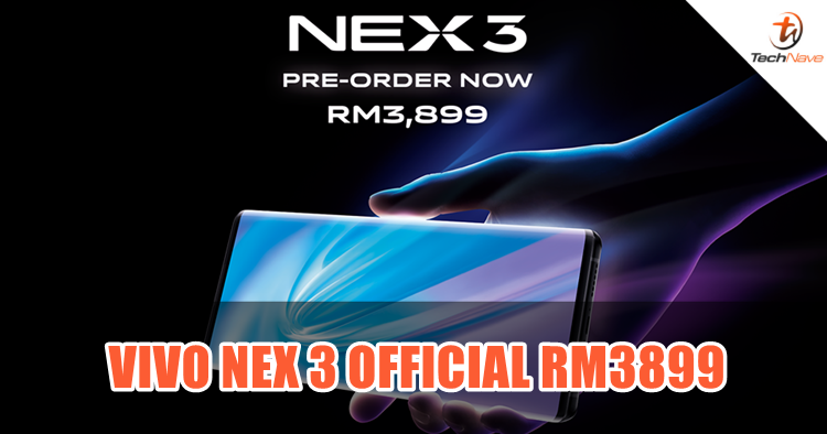 The vivo NEX 3 5G pre-order is official for RM3899