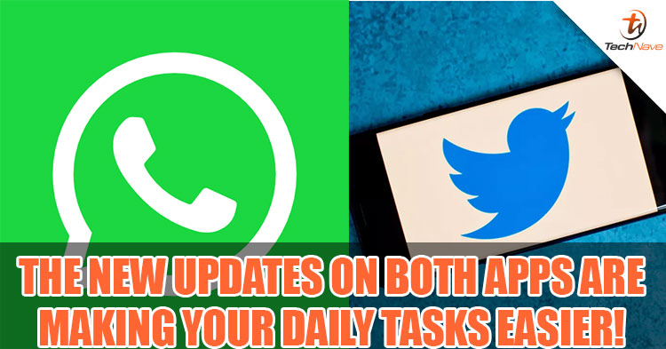 Twitter and WhatsApp new updates will make your daily tasks easier and much safer!