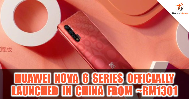 Huawei nova 6 series with up to 48MP camera and 40W fast charging unveiled from ~RM1301