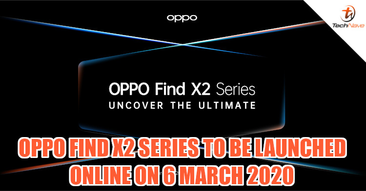 OPPO confirms online launch for Find X2 series on 6 March 2020