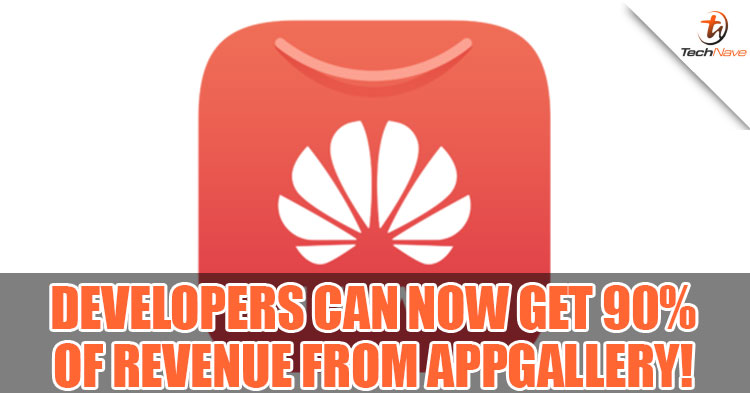 Huawei App Gallery Now Offers Up To 100% Profit To App Developer