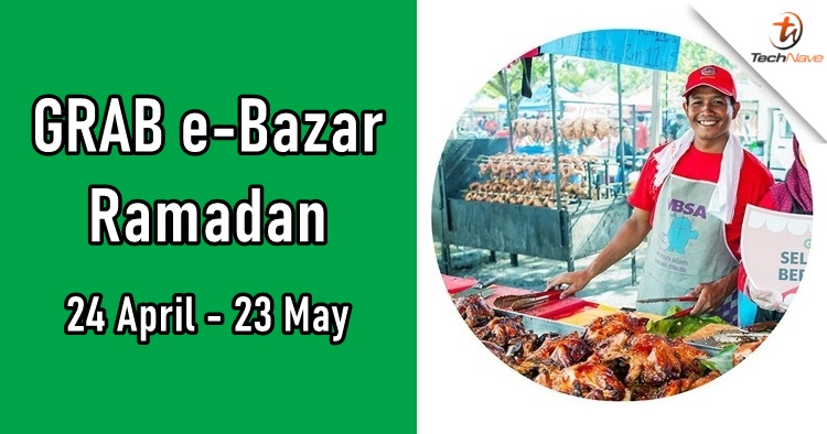 Grab Malaysia is making e-Bazar Ramadan happening from 23 April 2020