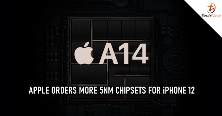 Apple is placing more orders for 5nm chipsets to prepare for the launch of iPhone 12