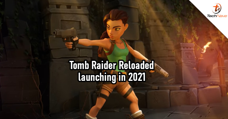 Square Enix to release Tomb Raider Reloaded for mobile devices in 2021