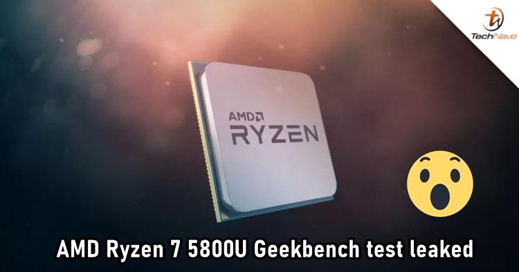 AMD Ryzen 7 5800U laptop APU spotted on Geekbench 5 database