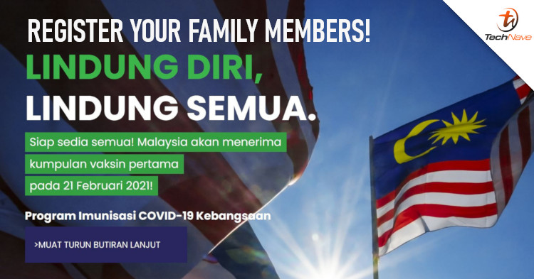 You can now help your family members register for the vaccine via MySejahtera