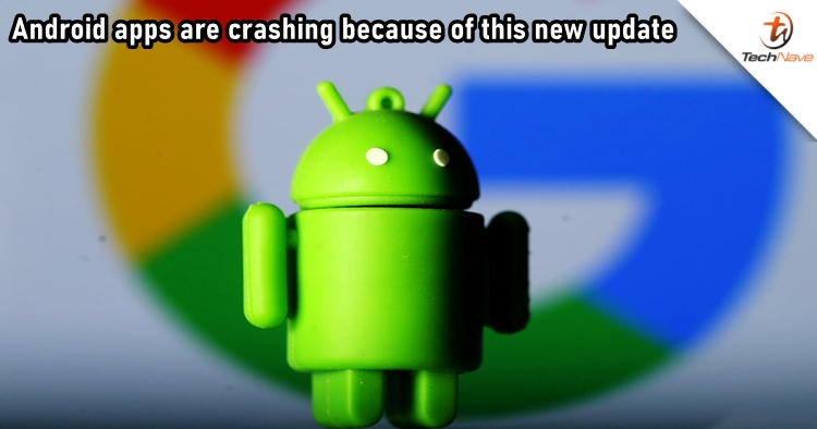 Android Webview's latest update could be the reason why your apps keep crashing